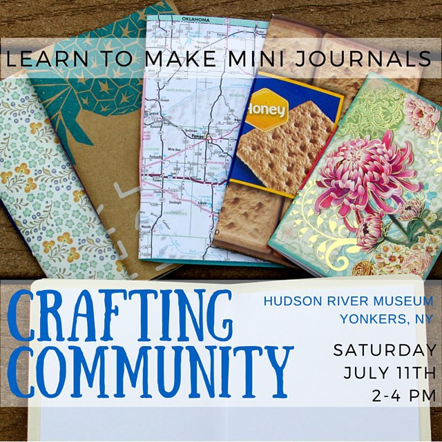 Crafting Community Class: Learn to Make Mini Jounals from Repurposed Materials  Saturday July 11th, 2015 at Hudson River Museum in Yonkers, NY | SarahDivi.com
